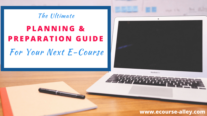 Ultimate Planning and Preparation Guide for Your Next E-Course