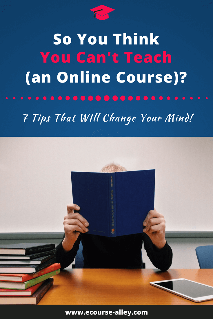 So You Think You Can't Teach an Online Course?
