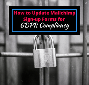 How to Update Mailchimp Sign-up Forms for GDPR Compliancy