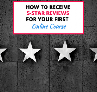 How to Receive 5-Star Reviews for Your First Online Course