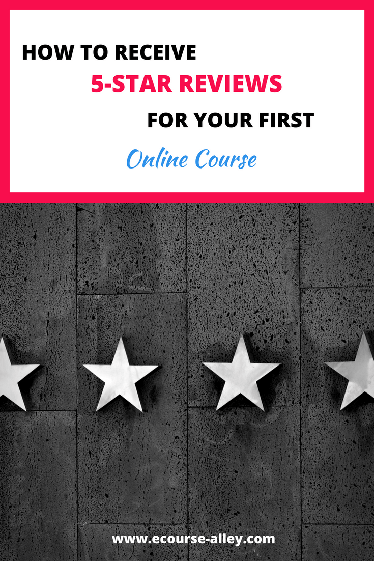 How to Receive 5-Star Reviews for Your First Online