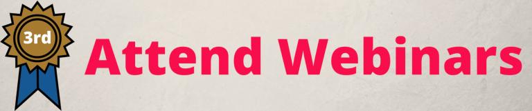 3rd - Attend Webinars