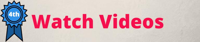4th - Watch Videos