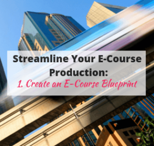 Streamline Your E-Course Production: Create an E-Course Blueprint