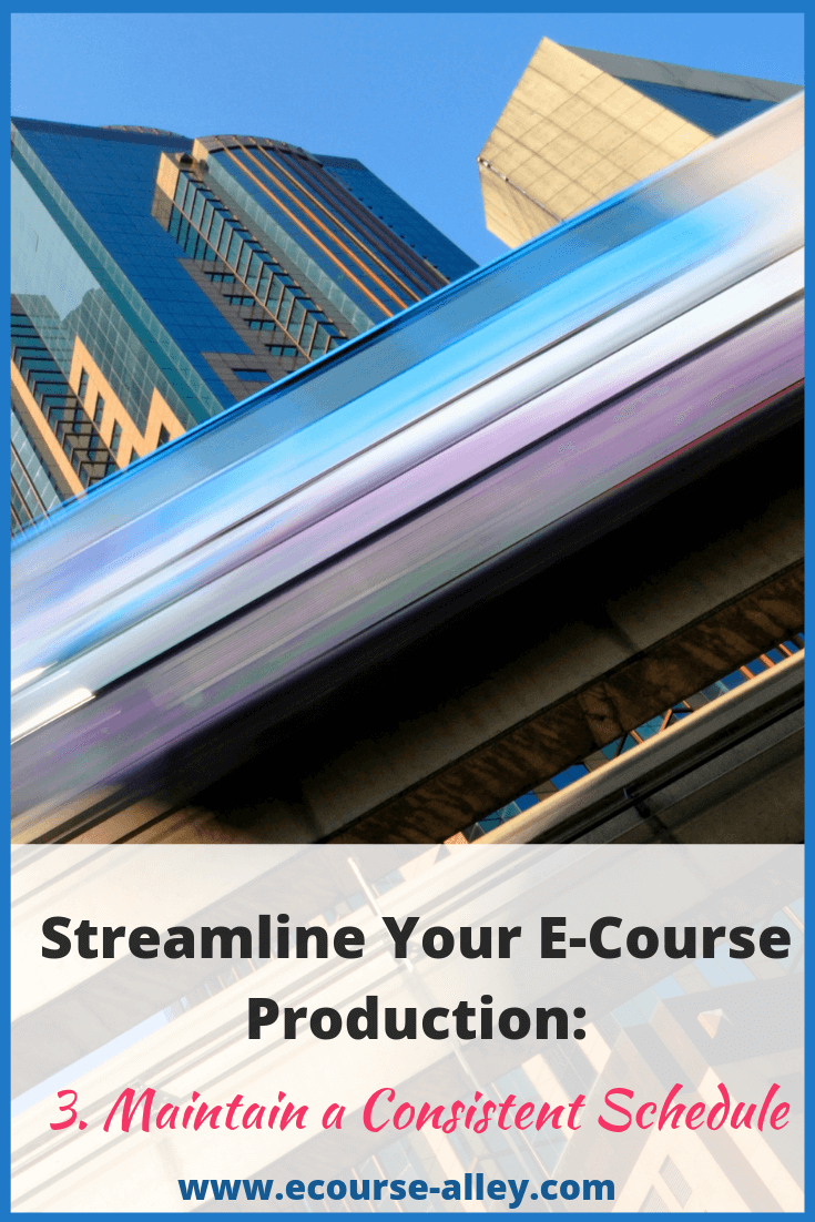 Streamline Your E-Course Production: Maintain a Consistent Schedule
