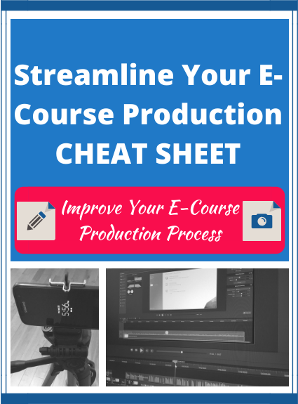 Streamline Your E-Course Production Cheat Sheet
