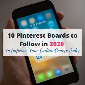 10 Pinterest Boards to Follow in 2020 to Improve Your Online Course Sales